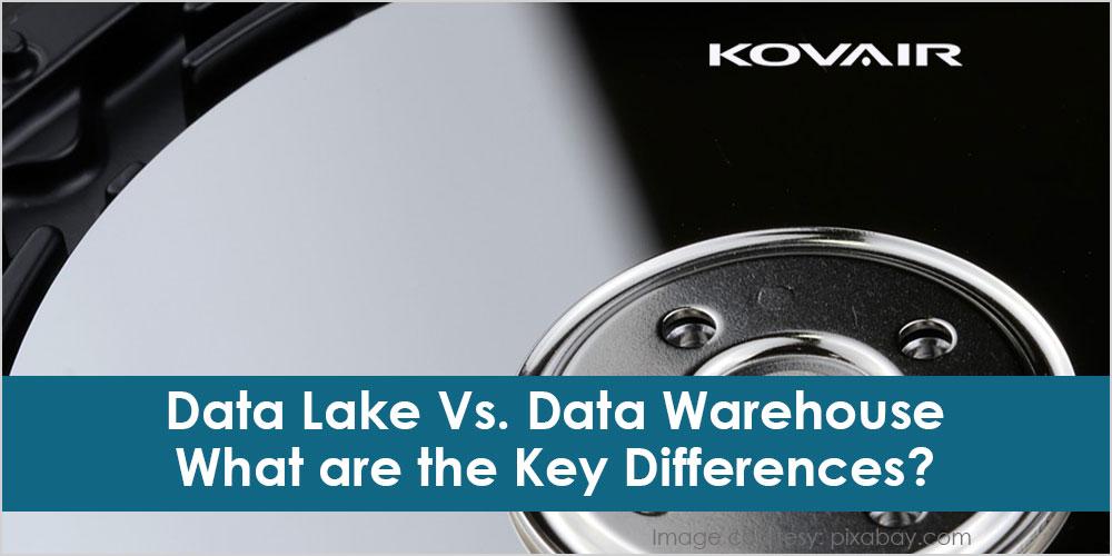 Data Lake Vs. Data Warehouse