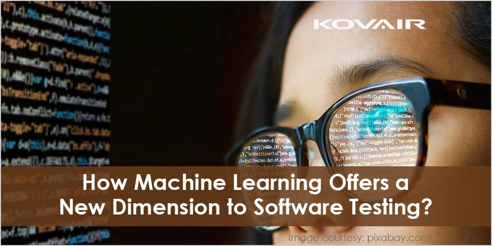 Machine Learning Offers a New Dimension to Software Testing