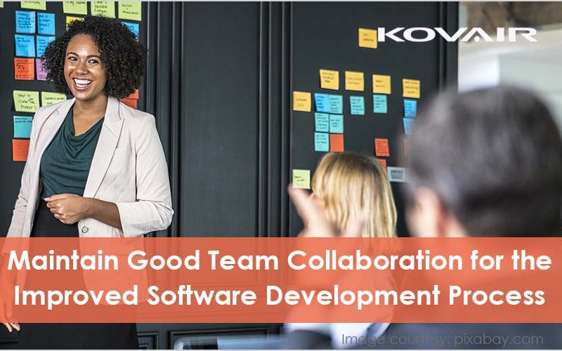 good team collaboration for the improved software development process