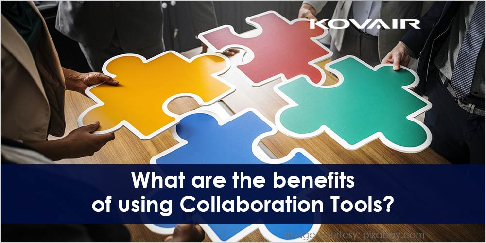 benefits of using Collaboration Tools