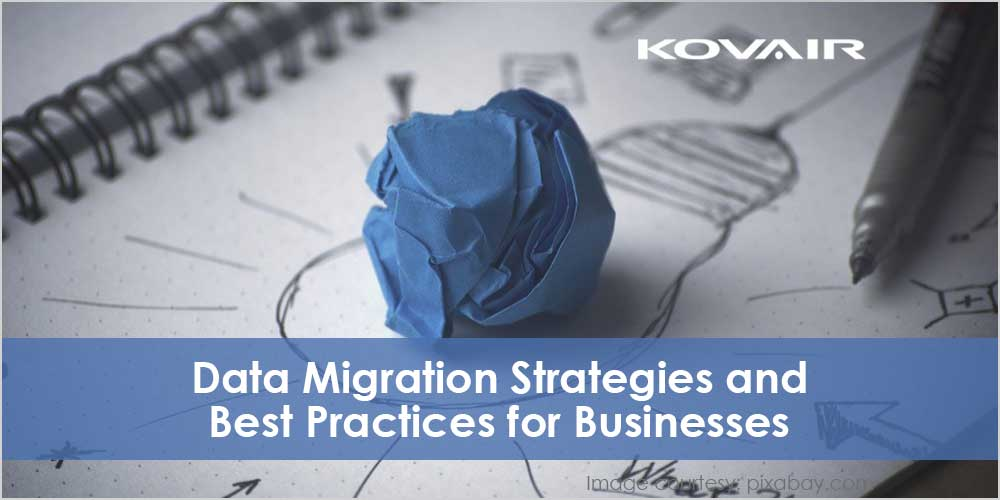 Data Migration Strategies and Best Practices for Businesses