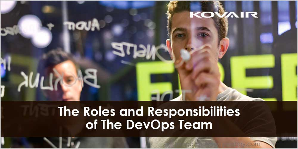 The Roles and Responsibilities of the DevOps Team
