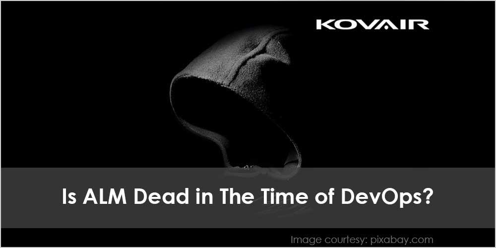 Is ALM Dead in The Time of DevOps?