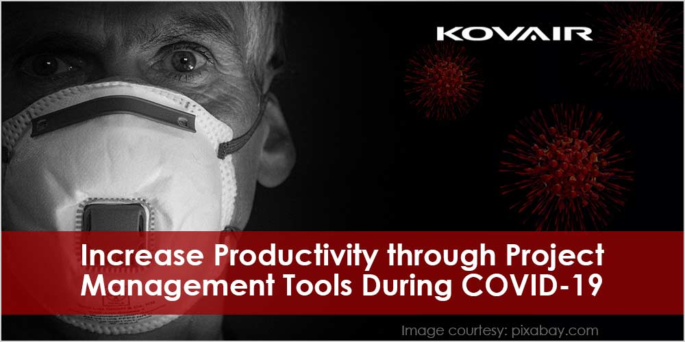 Increase Productivity Through Project Management Tools During COVID-19