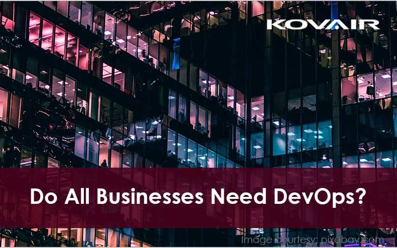 Do All Businesses Need DevOps?