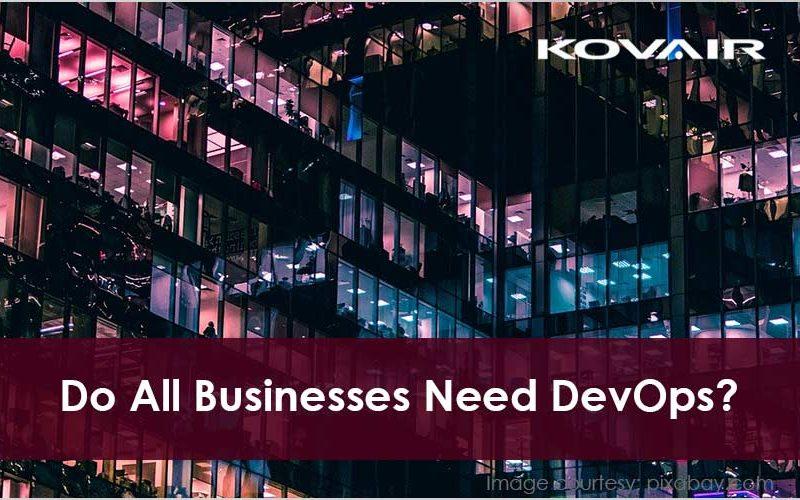 Do All Businesses Need DevOps?