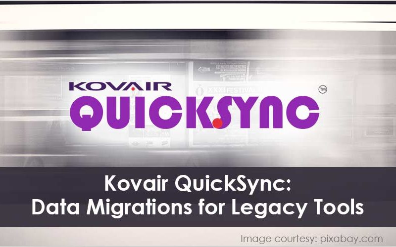 Kovair QuickSync - Data Migrations for Legacy Tools