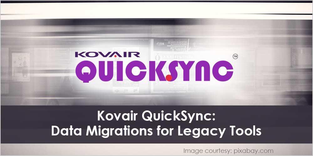 Kovair QuickSync - Data Migrations for Legacy Tools