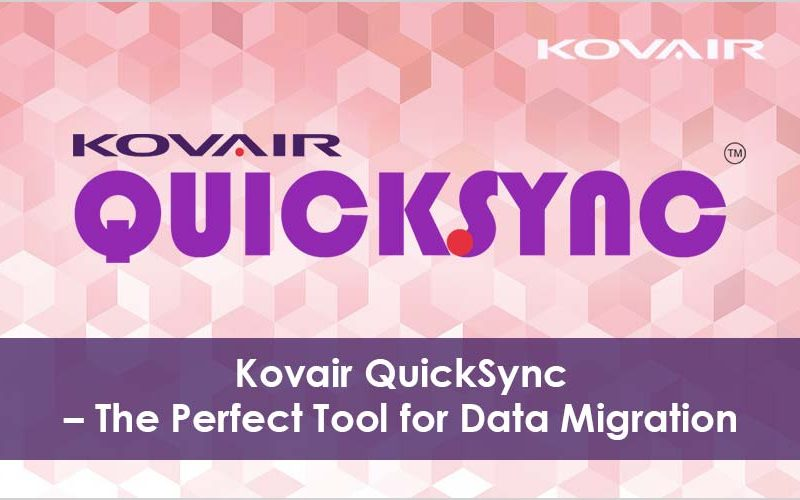 Kovair QuickSync – The Perfect Tool for Data Migration