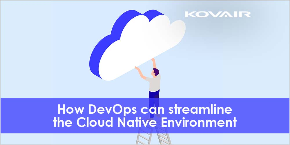 DevOps Can Streamline The Cloud Native Environment
