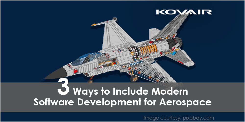 3 Ways to Include Modern Software Development for Aerospace