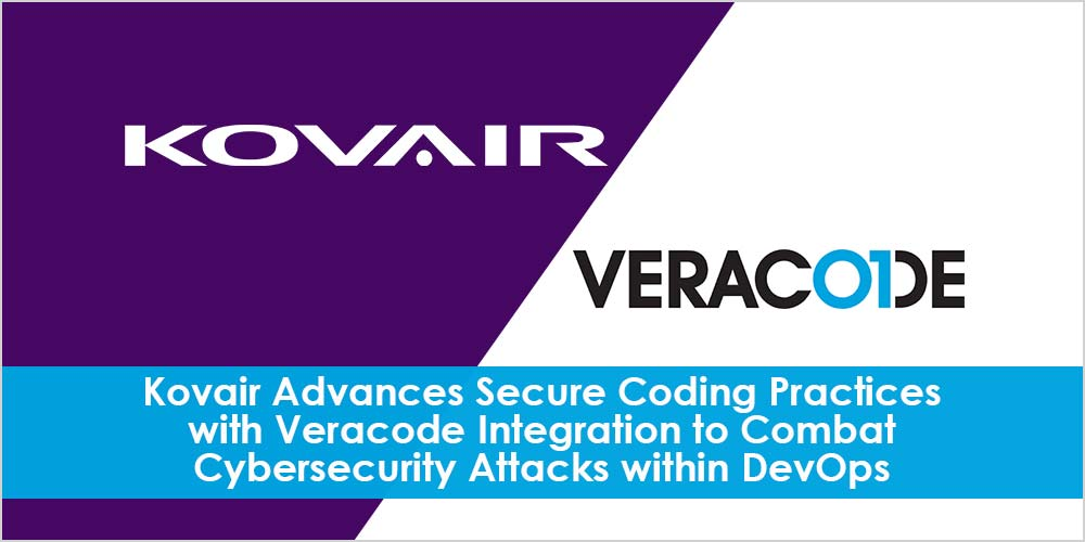 Kovair Advances Secure Coding Practices with Veracode Integration to Combat Cybersecurity Attacks within DevOps