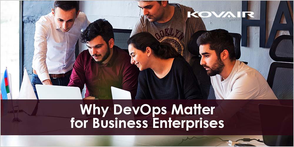 DevOps Matter for Business Enterprises