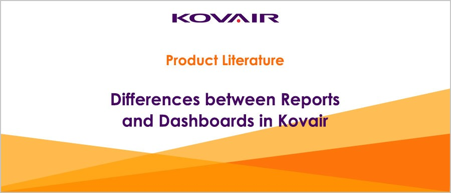 Differences between Reports and Dashboards in Kovair