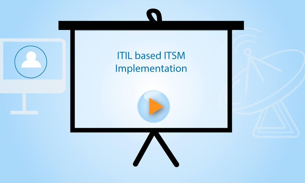 ITIL based ITSM Implementation