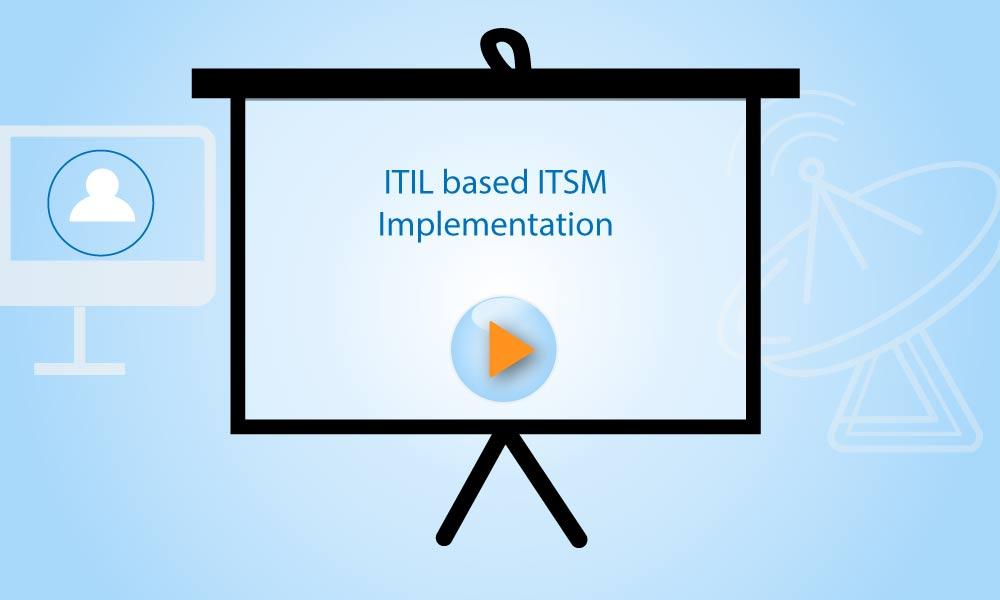 ITIL based ITSM Implementation