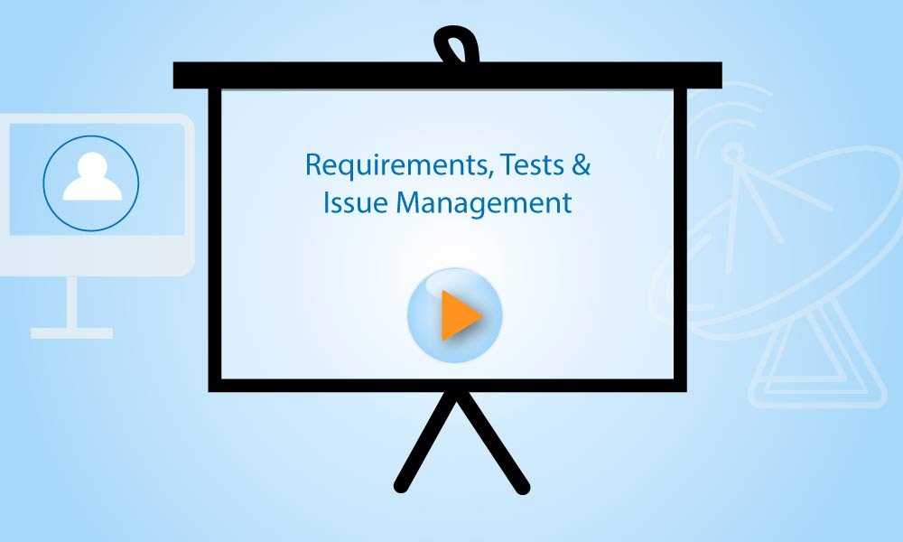 Requirements, Tests & Issue Management