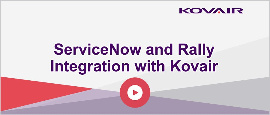 ServiceNow and Rally Integration with Kovair