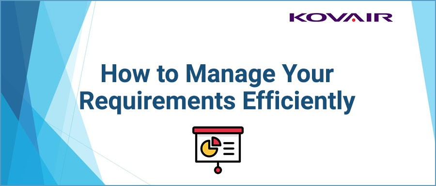 How to Manage Your Requirements Efficiently