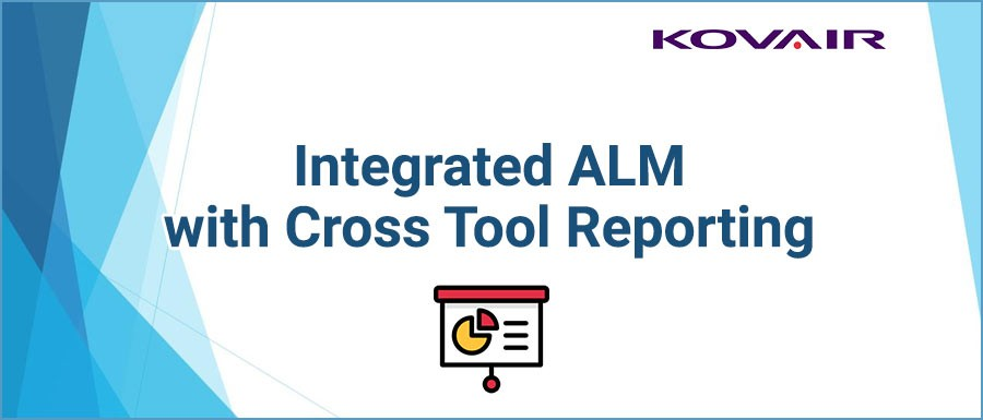 Integrated ALM with Cross Tool Reporting