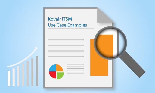 Kovair ITSM Use Case Examples