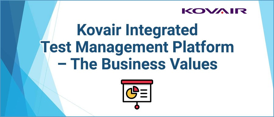 Kovair Integrated Test Management Platform – The Business Values