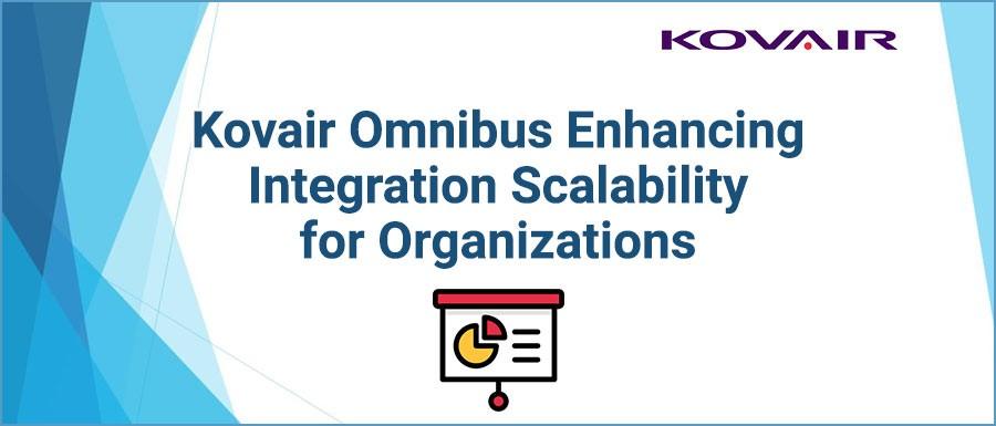 Kovair Omnibus Enhancing Integration Scalability for Organizations