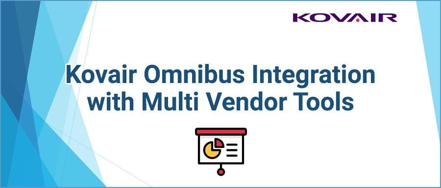 Kovair Omnibus Integration with Multi Vendor Tools