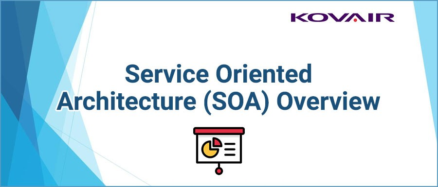 Service Oriented Architecture (SOA) Overview