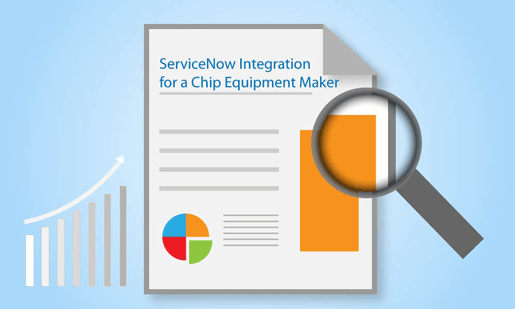 ServiceNow Integration Use Case for a Chip Equipment Manufacturer