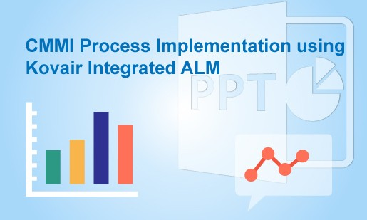 CMMI Process Implementation using Kovair Integrated ALM