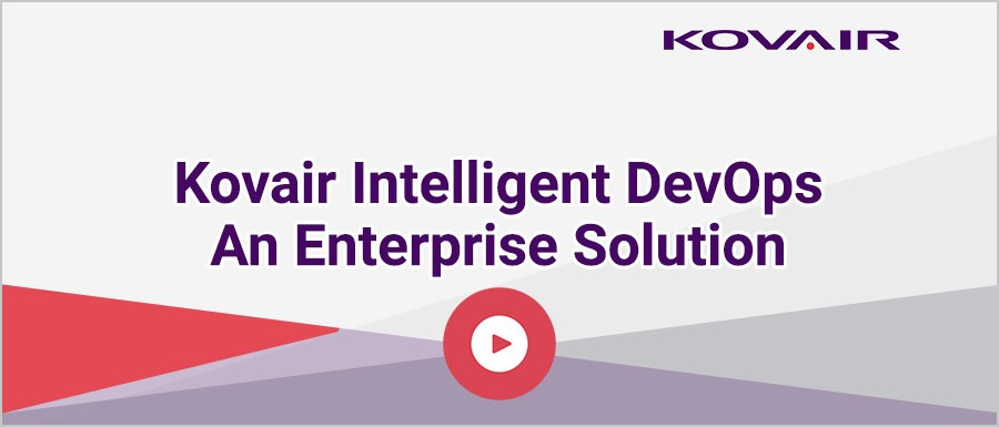 Kovair Intelligent DevOps – an enterprise solution