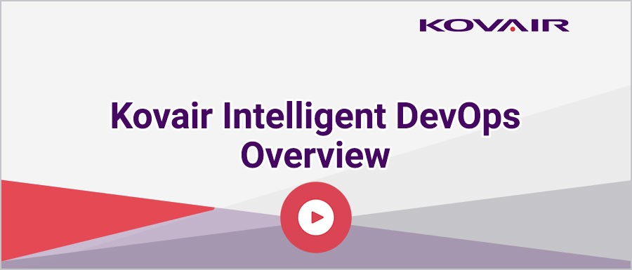 Kovair Intelligent DevOps – overview
