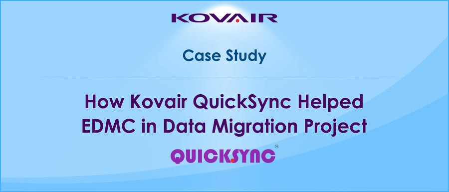 Kovair QuickSync Helped EDMC in Data Migration Project
