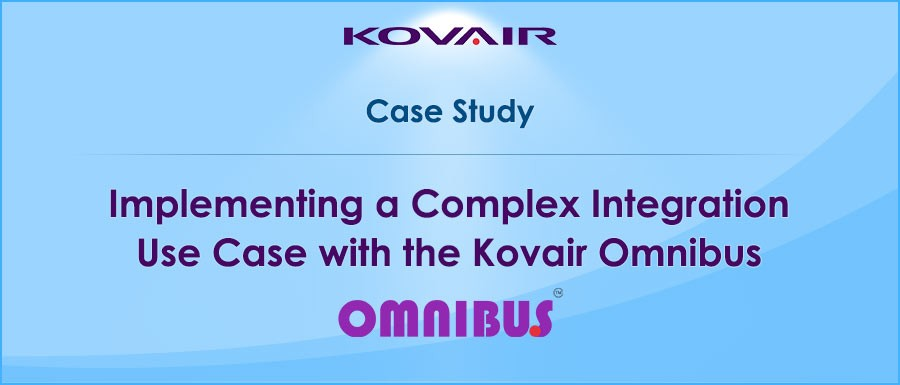 Implementing a Complex Integration Use Case with the Kovair Omnibus