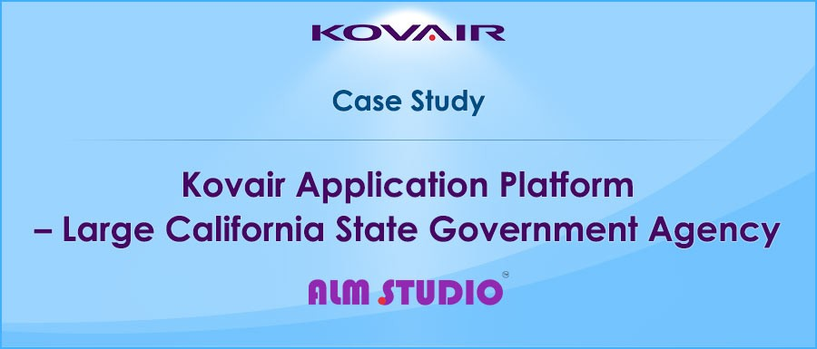Kovair Application Platform Large California State Government Agency