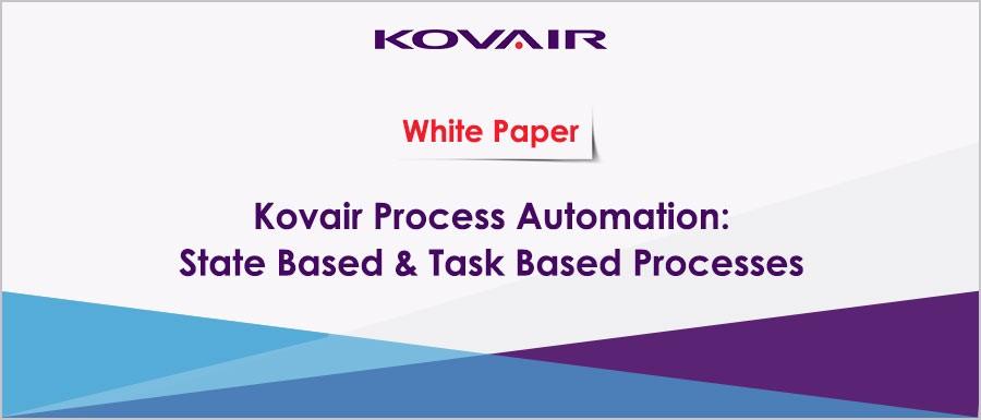 Kovair Process Automation State Based Task Based Processes