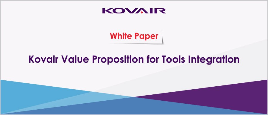 Kovair Value Proposition for Tools Integration