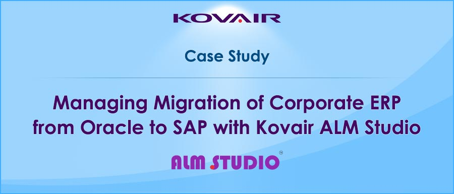 Managing-Migration-of-Corporate-ERP-from-Oracle-to-SAP-with-Kovair-ALM-Studio