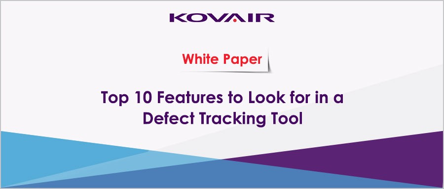 Top 10 Features to Look for in a Defect Tracking Tool