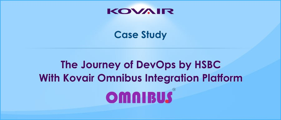 The Journey of DevOps by HSBC With Kovair Omnibus Integration Platform