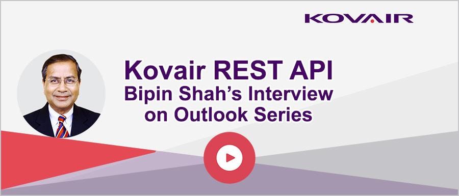 Kovair REST API – Bipin Shah's Interview on Outlook Series