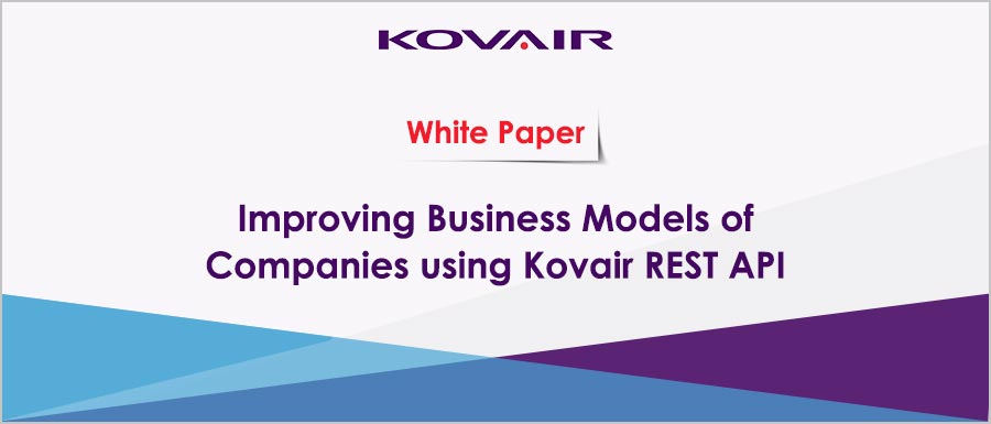 Improving Business Models of Companies using Kovair REST API