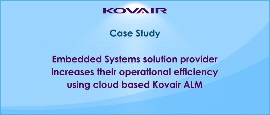 Embedded-Systems-solution-provider-increases-their-operational-efficiency-using-cloud-based-Kovair-ALM