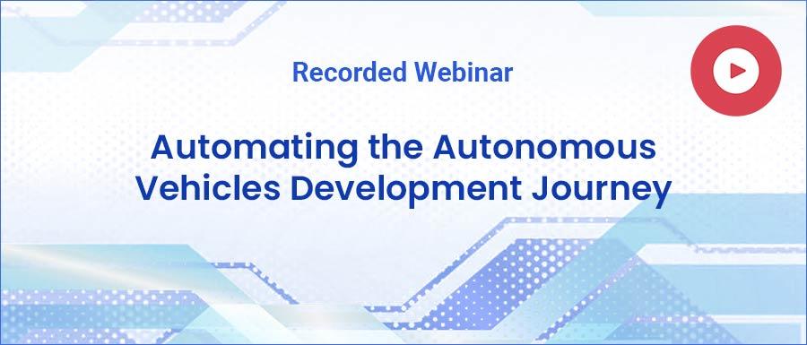 Automating the Autonomous Vehicles Development Journey