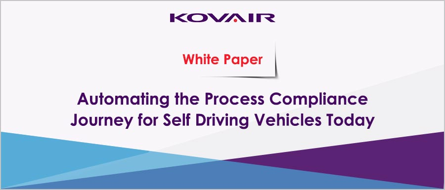 Automating the Process Compliance Journey for Self Driving Vehicles today, to Avionics, and Medical Systems tomorrow!