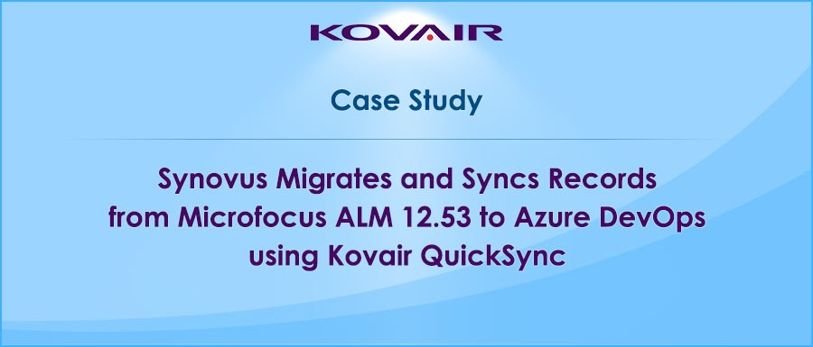 Synovus-Migrates-and-Syncs-Records-from-Microfocus-ALM-12-53-to-Azure-DevOps-