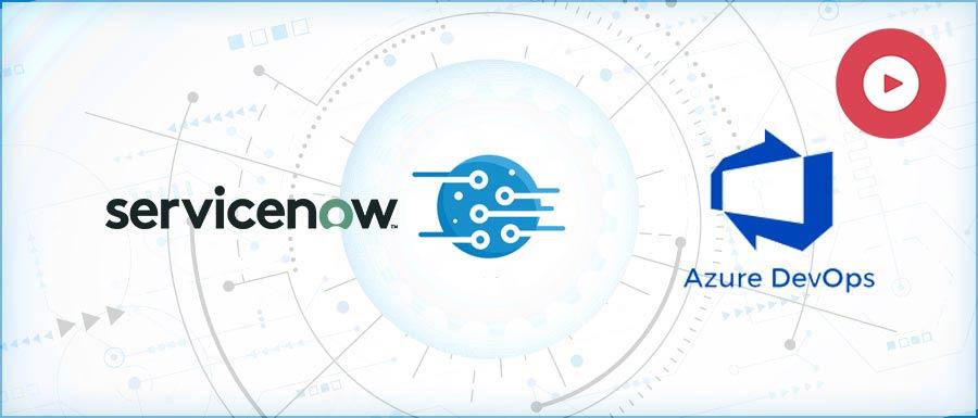ServiceNow and Azure DevOps Integration Use Case
