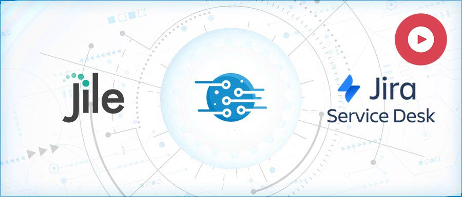 Jile-and-Jira-ServiceDesk Integration